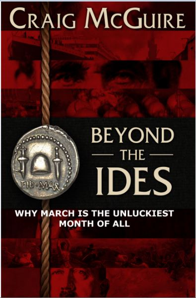 In Beyond the IDES you will find out why March is the unluckiest month of all.